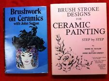 Brush Strokes / Designs on Ceramics (2 books) Doris Taylor & John Sutton