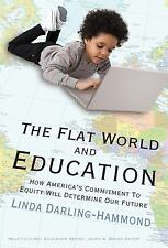 The Flat World and Education: How America's Commitment to Equity Will Determine