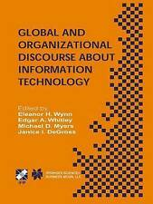 Global and Organizational Discourse about Information Technology: IFIP TC8 / WG