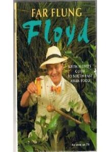 Far Flung Floyd: Keith Floyd's Guide to South-East Asian Food B .9780718137106
