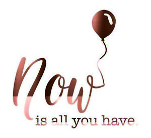 Balloons Wall Stickers Rose Gold Now is all you have Quote Home Phrases Chrome