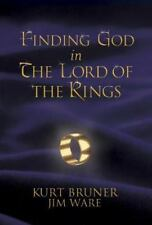 Finding God in the Lord of the Rings Bruner, Kurt, Ware, Jim Hardcover