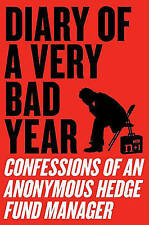 Diary of a Very Bad Year: Confessions of an Anonymous Hedge Fund Manager, Excell