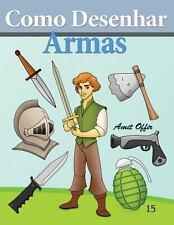 Como Desenhar : Armas by Amit Offir (2013, Paperback)