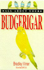 All About Your Budgerigar (All about your....), Bradley Viner, Used; Good Book