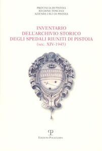 Inventario dell'Archivio Storico degli Spedali Riuniti di Pistoia - [Polistampa]