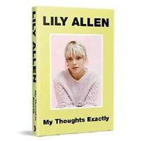 My Thoughts Exactly - Autobiography By Lily Allen - Auto Biography - Hardback
