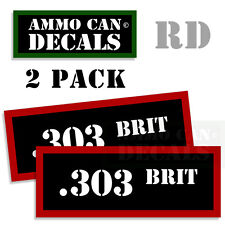 303 BRIT Ammo Decal Sticker bullet ARMY Gun safety Can Box Hunting 2 pack RD