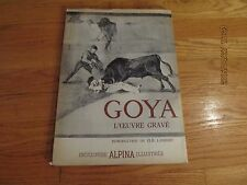 RARE 1948 ENCYCLOPEDIE ALPINA ILLUSTREE Goya Et Son Ceuvre Grave D'ELIE LAMBERT