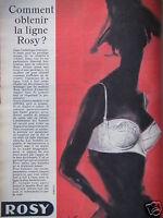 PUBLICITÉ 1960 SOUTIEN-GORGE ROSY POUR OBTENIR LA LIGNE - ADVERTISING