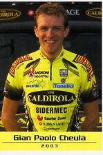 CYCLISME carte cycliste GIAN PAOLO CHEULA équipe VINI CALDIROLA 2003