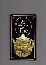 Le livre de l'amateur de thé S Yi J Jumeau Lafond M Walsh REF E36