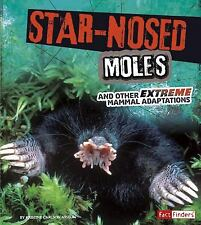 Star-Nosed Moles and Other Extreme Mammal Adaptations by Rake, Jody Sullivan
