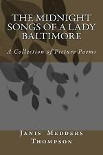 The Midnight Songs of a Lady Baltimore : A Collection of Picture Poems by...