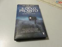 El Gioco Prohibido - La Casa De Horrores - J. Smith - Newton Compton Editores