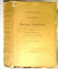 Documentos Para La Historia Argentina Tomo XV (1829-1833) Spanish Language 1922