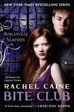 Rachel Caine Bite Club, The Morganville Vampires Hardcover 2011