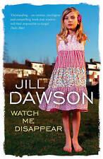 Watch Me Disappear by Jill Dawson (Paperback)