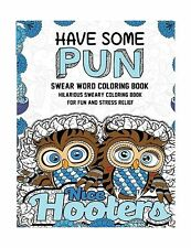 Swear Word Coloring Book: Have Some Pun: Hilarious Sweary Color... Free Shipping