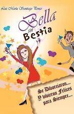 Bella sin Bestia: Se Divorciaron. . . Y Vivieron Felices para Siempre. . . (Span