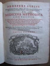 ALPINO : DE MEDICINA METHODICA, 1719. Doctrine médicale.