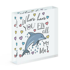 Dolphin Where Have You Fin All My Life Acrylic Photo Block Frame Valentines