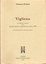 F. POMETTI - VIGLIENA. CONTRIBUTO STORICO ALLA RIVOLUZIONE NAPOLETANA DEL 1799