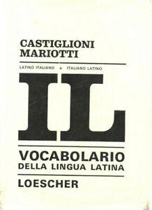 IL CASTIGLIONI MARIOTTI Vocabolario lingua latina - Loescher - latino italiano