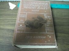 Automobile Repairing Made Easy 1919 Edition Hard Cover over 1,000 Pages