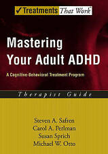 Mastering Your Adult ADHD: A Cognitive-Behavioral Treatment Program Therapist Gu