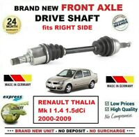 FOR RENAULT THALIA Mk I 1.4 1.5dCi 2000-2009 1x NEW FRONT AXLE RIGHT DRIVESHAFT