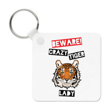 Beware Crazy Tiger Lady Keyring Key Chain - Funny Animal