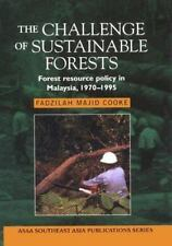 Challenge of Sustainable Forests: Forest Resource Policy in Malaysia 1970-1995