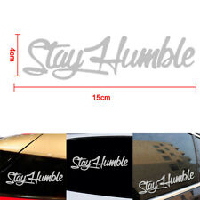 Stay Humble Sticker Racing Funny Drift Car Auto Window Decal Decor Accessories