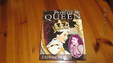 Princess to Queen by Catrine Clay (Hardback, 1996)