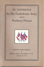 MY EXPERIENCE IN THE CONFEDERATE ARMY and in NORTHERN PRISONS JOHN R KING BOOK