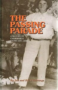 The Passing Parade: History of Charleville Shows by Jan, Bill L'Estrange HB 2001