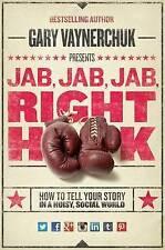 Jab Jab Jab Right Hook Gary Vaynerchuk (2013) by Gary Vaynerchuk (Hardback, 2013