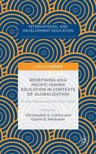 Redefining Asia Pacific Higher Education in Contexts of Globalization : Priva...