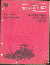 John Deere Tractor C-11 Culti-Planter Operator Manual Service Shop Dealer Copy ^