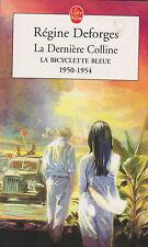 """La Dernière Colline - Régine Deforges.La bicyclette bleue tome 6  """"1950/54 """""""