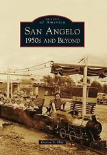 Images of America: San Angelo 1950s and Beyond by Gerron S. Hite (2013,...