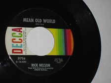 45rpm RICKY NELSON mean old world DECCA 31756 nice SEE PICS
