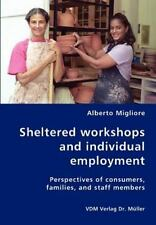 Sheltered Work¡Shops and Individual Employment-Perspectives of Consumers,...