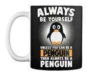 One-of-a-kind Penguin - Always Be Yourself Unless You Can A Then Gift Coffee Mug