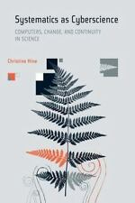 Systematics as Cyberscience: Computers, Change, & Continuity in Science C. Hine