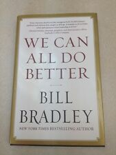 We Can All Do Better by Bill Bradley (2012, Hardcover)