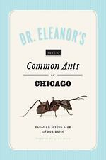 Dr. Eleanor's Book of Common Ants of Chicago by Rob Dunn, Alex Wild and...