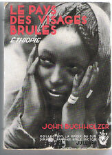 BUCHHOLZER - LE PAYS DES VISAGES BRULES ETHIOPIE - LIVRE ANCIEN RARE - AFRIQUE