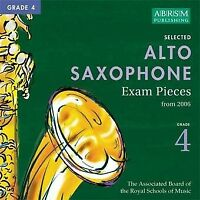 Selected Alto Saxophone Exam Recordings, from 2006, Grade 4: 2006 by ABRSM...
